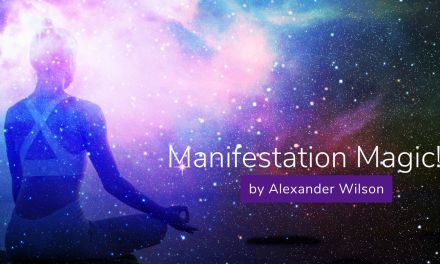 "Manifestation Magic By Alexander Wilson …The other ""Secret"" You Don't Know About"