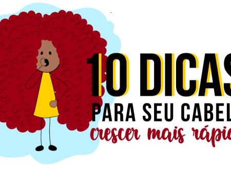 10 dicas para fazer o cabelo crescer mais rápido