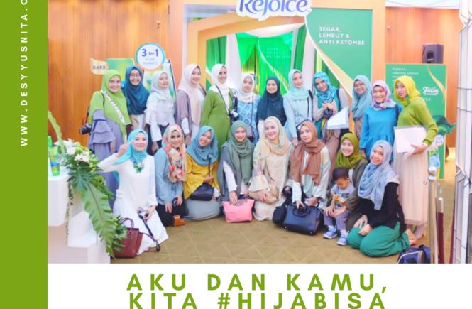 Rejoice, Rejoice 3 in 1, Anti Ketombe, Hijabers, Shampo, Indonesia Hijab Blogger, IHB, Event, Hijabisa, Fatin Shidqia, Aku #Hijabisa,
