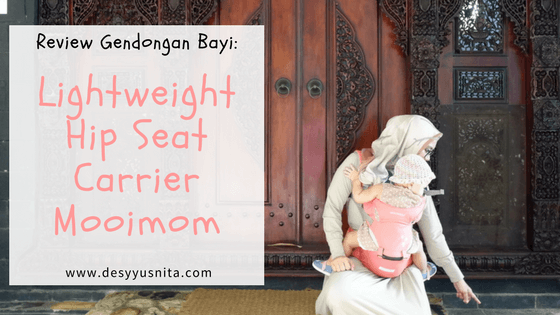 Review Gendongan Bayi: Lightweight Hip Seat Carrier Mooimom