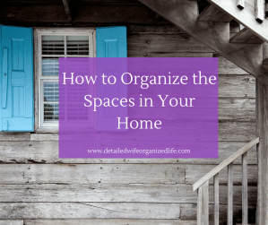 How To Organize The Spaces In Your Home