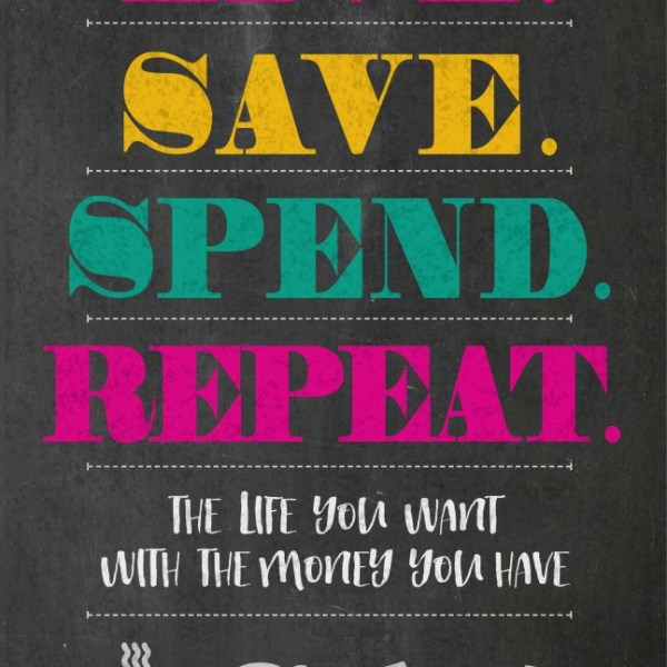 "Your Guide to Living a Life ""Without Regrets"" Live Save Spend Repeat Book Review"