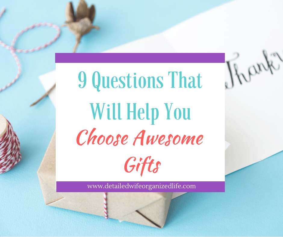 9 Questions That Will Help You Choose Awesome Gifts