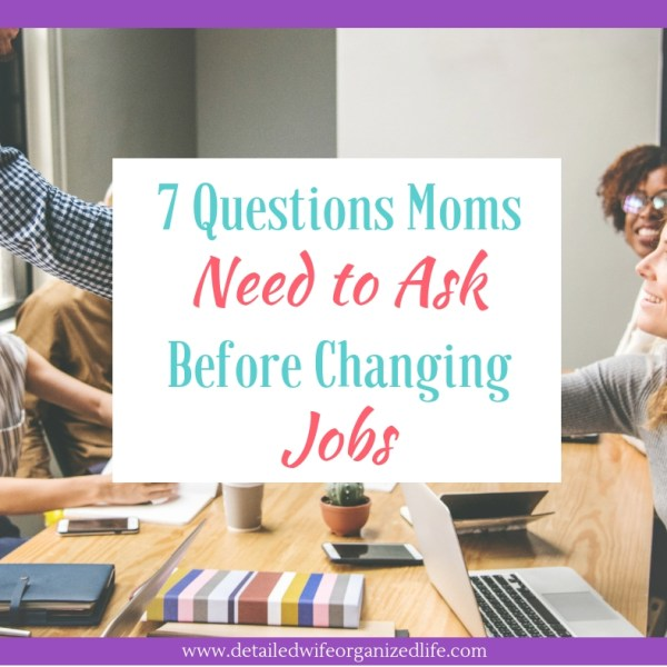 7 Questions Moms Need to Ask Before Changing Jobs