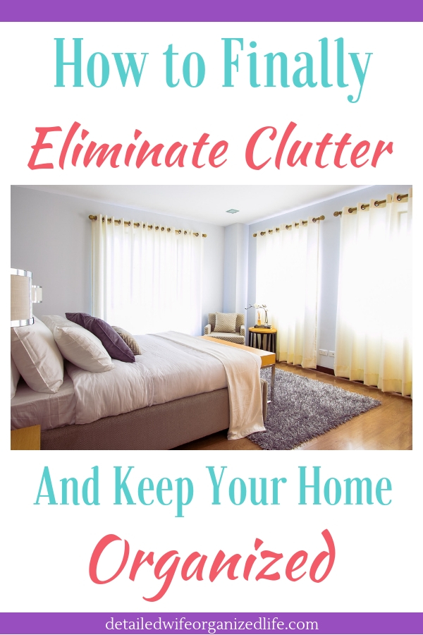 How to finally eliminate clutter and keep your home organized