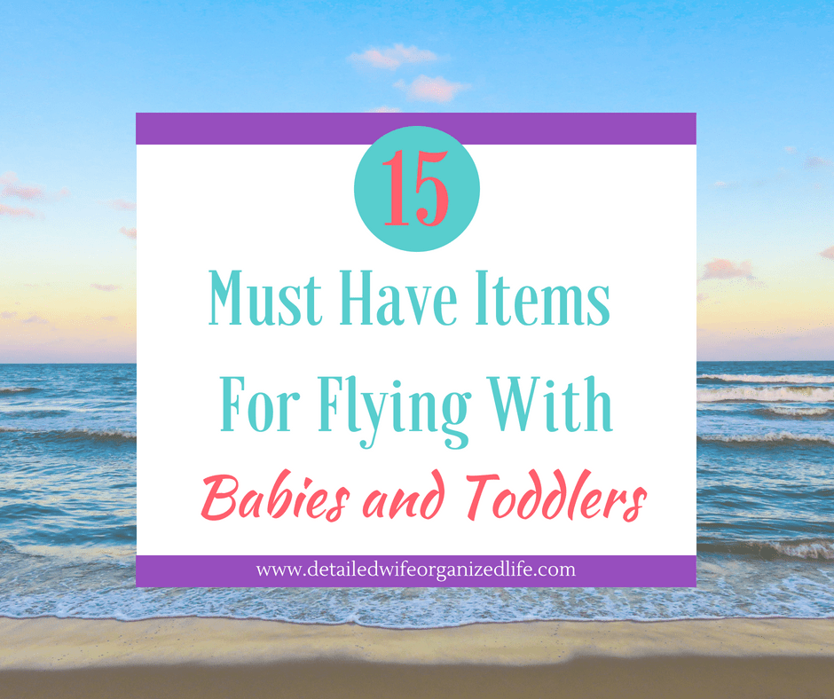 15 Must Have Items for Flying with Babies and Toddlers