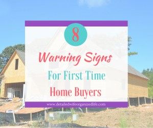 8 Warning Signs For First Time Home Buyers
