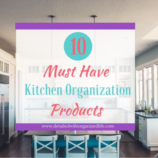 10 Must Have Kitchen Organization Products