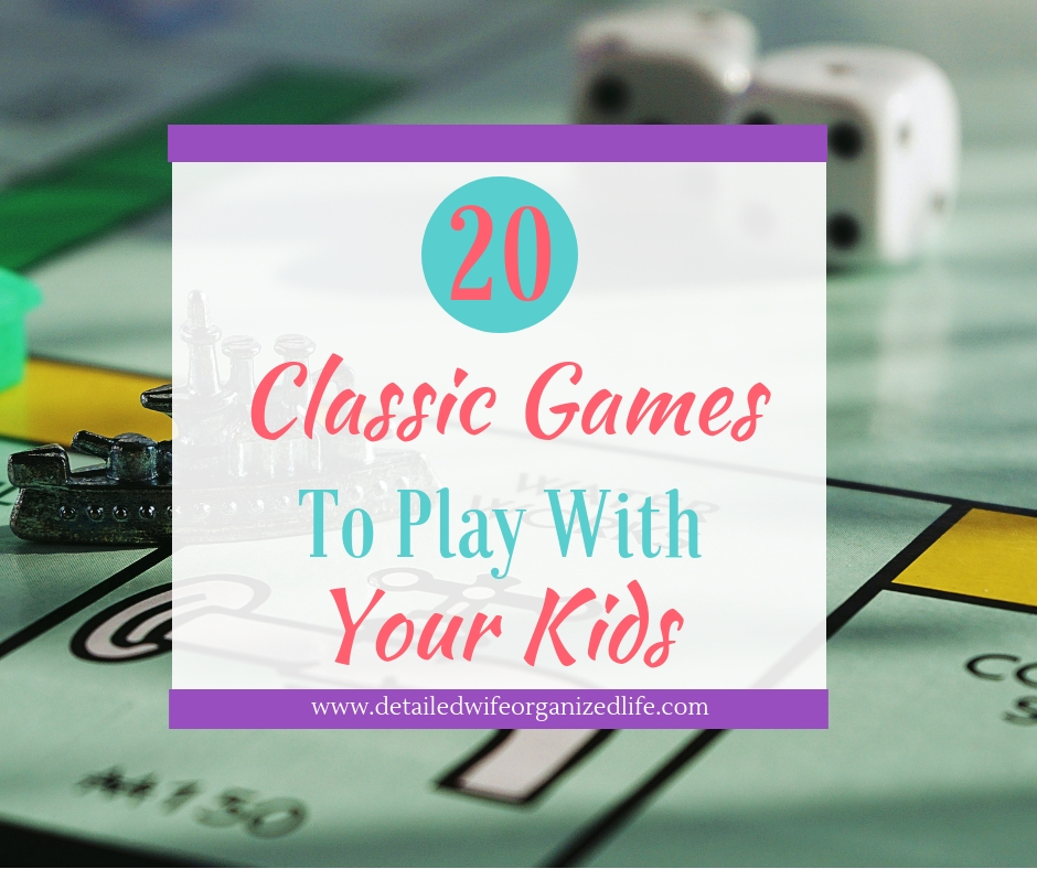 20 Classic Games To Play With Your Kids