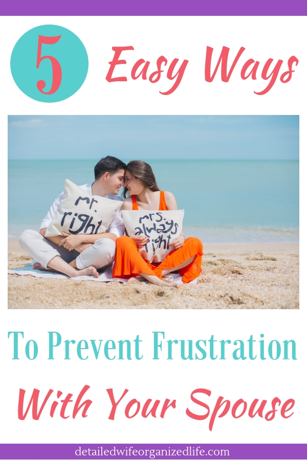 5 Easy Ways to Prevent Frustration With Your Spouse