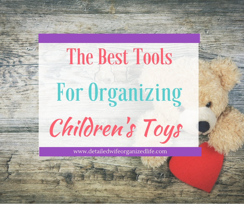 The Best Tools for Organizing Children's Toys