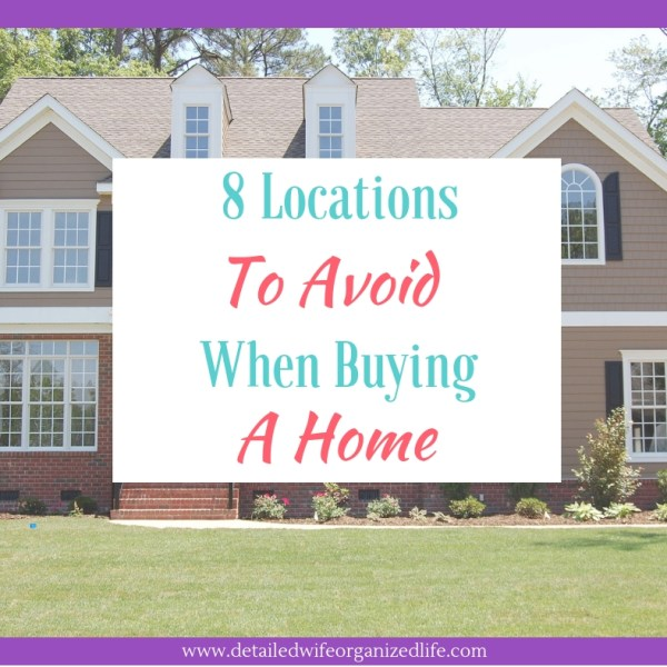 8 Locations to Avoid  When Buying a Home