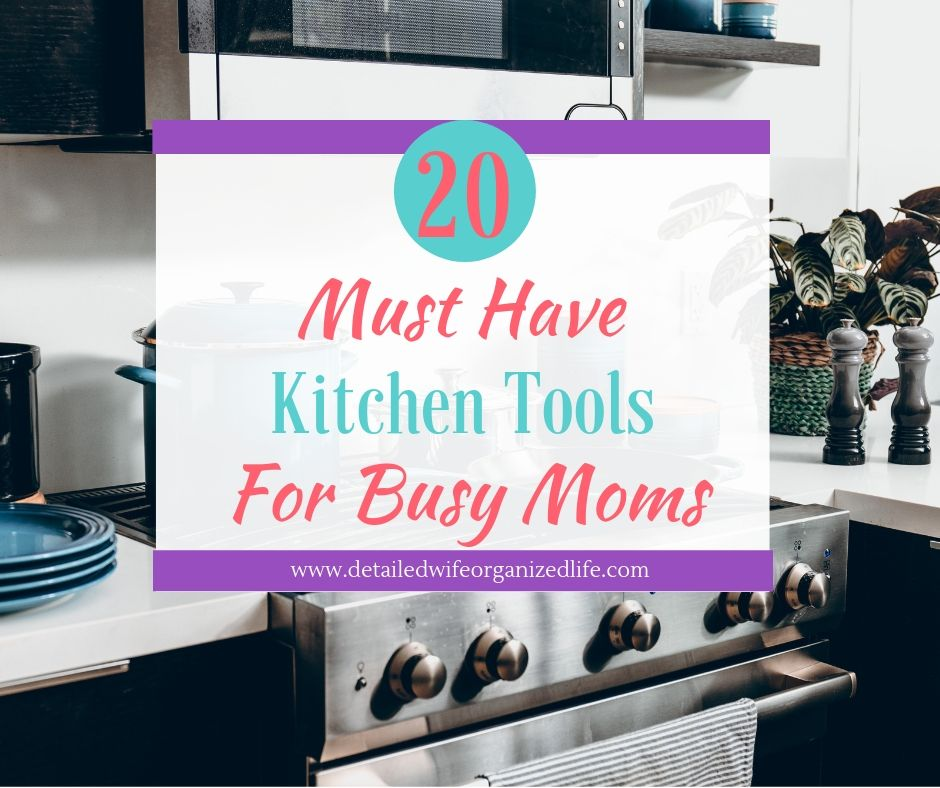 Must Have Kitchen Tools For Busy Moms