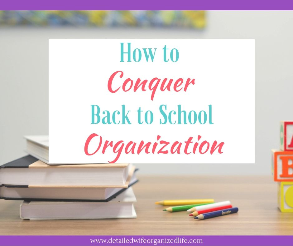 How to Conquer Back to School Organization