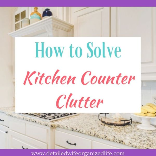 How to Solve Kitchen Counter Clutter