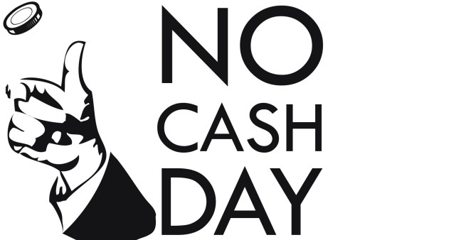 no cash day