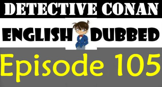 Detective Conan Episode 105 English Dubbed