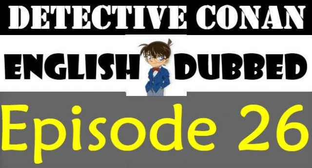 Detective Conan Episode 26 English Dubbed