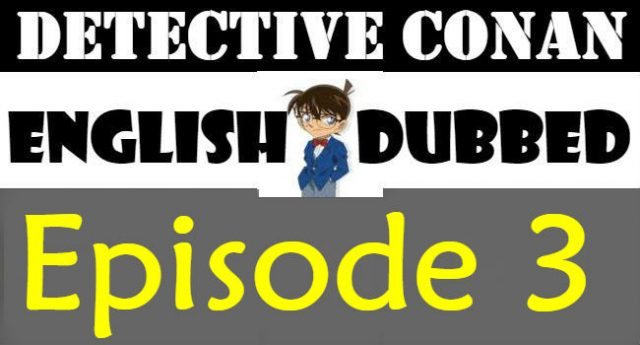 Detective Conan Episode 3 English Dubbed