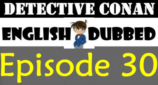 Detective Conan Episode 30 English Dubbed