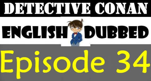 Detective Conan Episode 34 English Dubbed