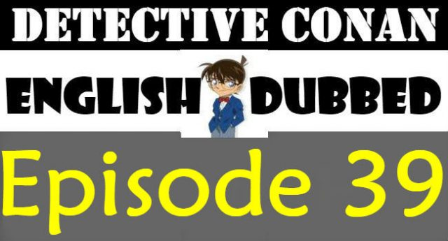 Detective Conan Episode 39 English Dubbed