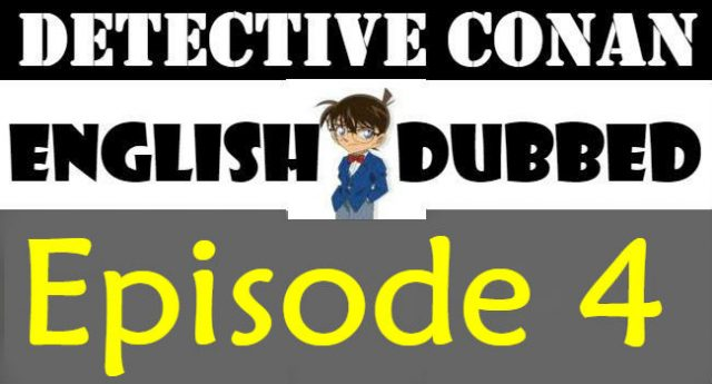 Detective Conan Episode 4 English Dubbed