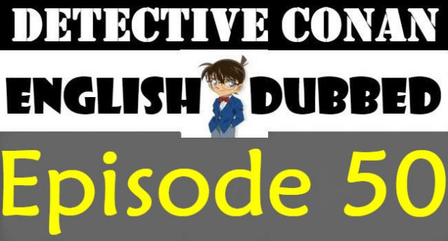 Detective Conan Episode 50 English Dubbed