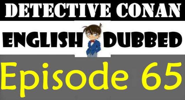 Detective Conan Episode 65 English Dubbed