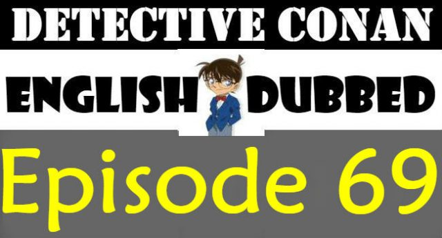 Detective Conan Episode 69 English Dubbed
