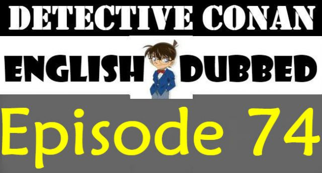 Detective Conan Episode 74 English Dubbed