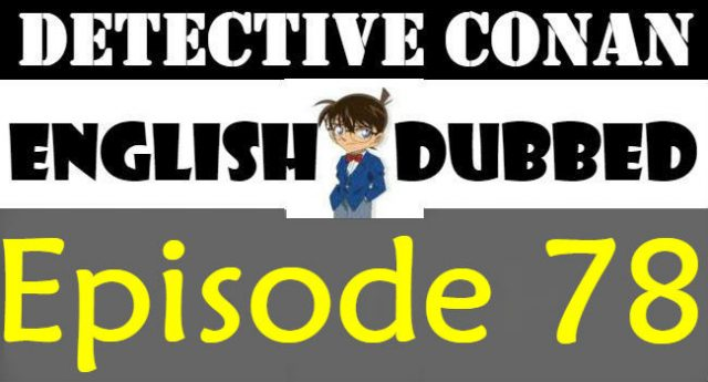 Detective Conan Episode 78 English Dubbed