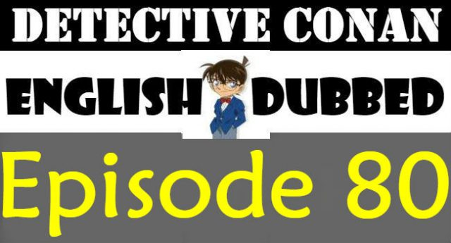 Detective Conan Episode 80 English Dubbed