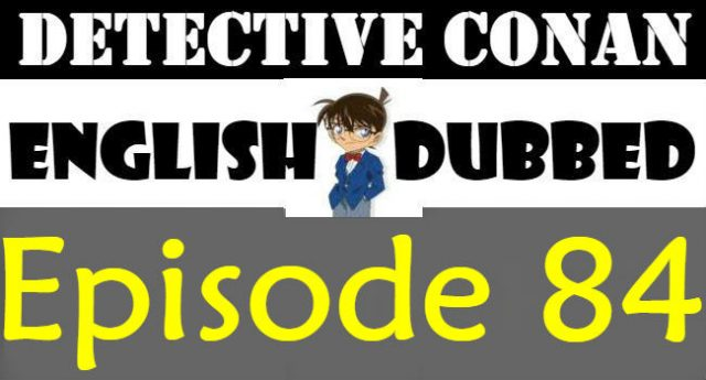 Detective Conan Episode 84 English Dubbed