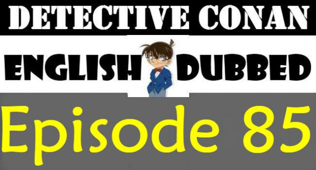 Detective Conan Episode 85 English Dubbed