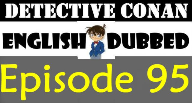 Detective Conan Episode 95 English Dubbed