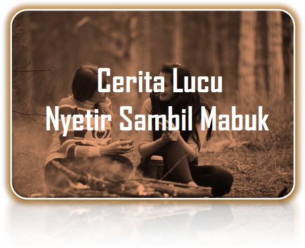 Cerita Lucu Nyetir Sambil Mabuk