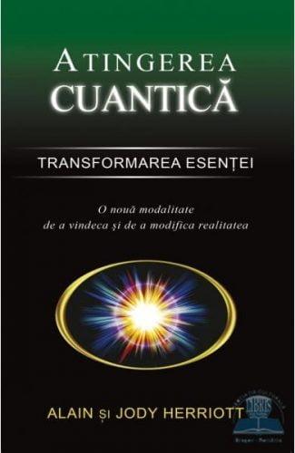 Atingerea cuantică - Transformarea esenţei
