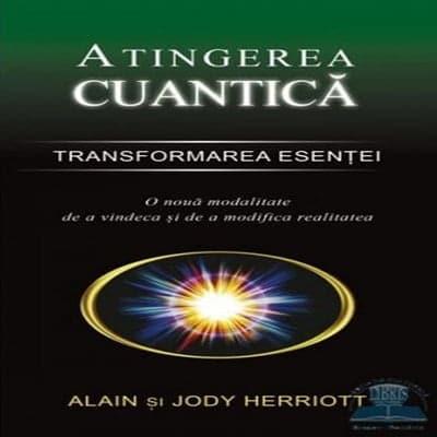 Atingerea cuantică - Transformarea esenţei,un mod diferit de a respira