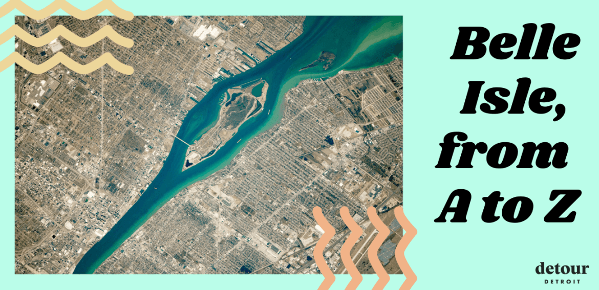 belle isle detroit guide a to z