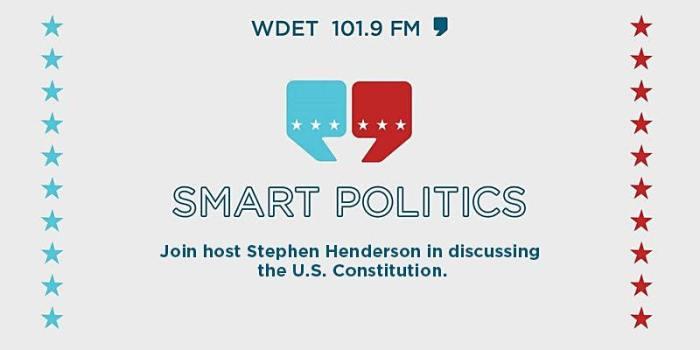 WDET 101.9 FM Smart Politics with Stephen Henderson