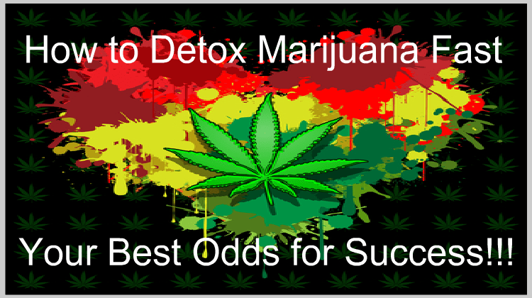 How to Detox Marijuana Fast