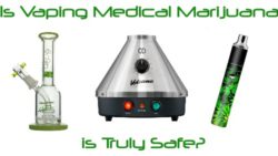 Is Vaping Medical Marijuana Truly Safe? – A Comprehensive Guide to Vaping