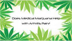 Does Medical Marijuana Help with Arthritis Pain?