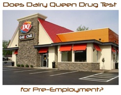 Does Dairy Queen Drug Test for Pre-Employment?