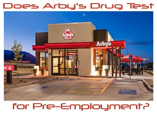 Does Arby's Drug Test for Pre-Employment?