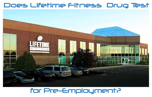 Does Lifetime Fitness Drug Test for Pre-employment?