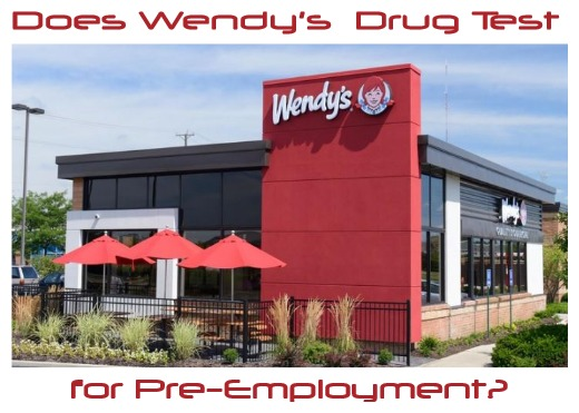 Does Wendy's Drug Test for Pre-employment?