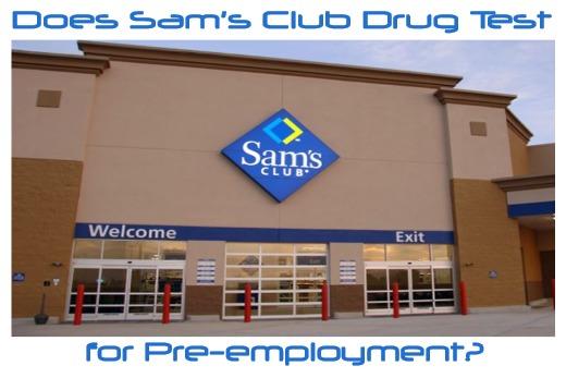 Does Sams Club Drug Test?