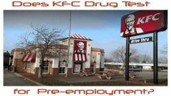 Does KFC Drug Test?